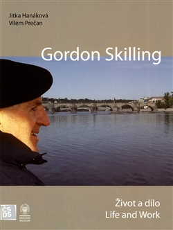 Gordon Skilling - Život a dílo Life and Work